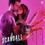 Download A Scandal Movie Songspk, A Scandal Bollywood movie songs download Mp3 free Hindi Movies.