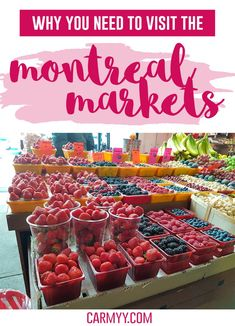Why You Need to Visit the Montreal Markets! And a list of markets you must visit. via /runcarmyrun/