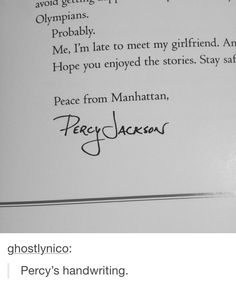 For a high school boy who has been expelled from many schools he has got some nice handwriting. Solangelo, Percabeth, Daughter Of Poseidon, Nice Handwriting, Trials Of Apollo, Rick Riordan Books, Percy Jackson Fandom, Heroes Of Olympus, Book Fandoms
