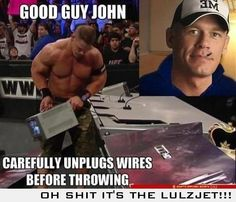 You're a Good Guy John Cena