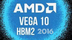 AMD's Vega 10 GPU Coming End of 2016
