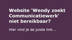 Is m'n (campagne) website niet bereikbaar? Je bezoekt hem in www.wendyext.nl. Zie je daar? Tie, Website, Ties