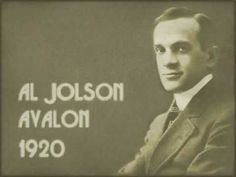 Al Jolson - Avalon (1920)  (verified...on You Tube 03/18/2015)