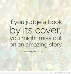 Dont Judge A Book By Its Cover Similar Quotes Life Quotes