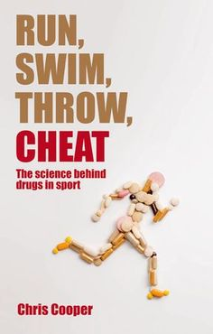 Run Swim Throw Cheat: The Science Behind Drugs In Sport free ebook What Is Cheating, Spring Arbor University, Biochemistry, How To Run Faster, Nonfiction, New Books, Drugs, Swimming, Science