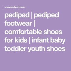 pediped   pediped footwear   comfortable shoes for kids   infant baby toddler youth shoes