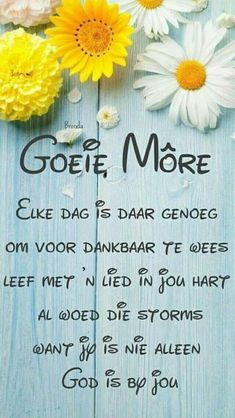 Leef met 'n lied in jou hart. Good Morning Cards, Good Morning Wishes, Day Wishes, Morning Messages, Morning Greeting, Positive Thoughts, Deep Thoughts, Family Qoutes, Evening Greetings