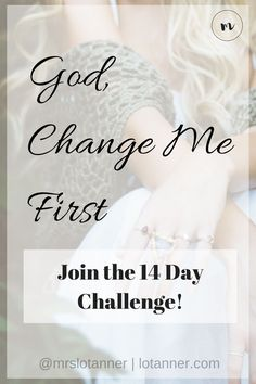 """It's not always up to us to be the """"fixers."""" Sometimes the best thing for us to do is step back and sincerely ask, """"God, Change Me First."""" http://www.lotanner.com/product/god-change-me-first @mrslotanner"""