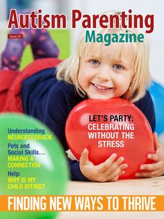 #Autism Parenting Magazine Issue 29 - Finding New Ways to Thrive Featuring: -Let's Party: Celebrating without the Stress -Dear Autism Parent - A Mom's Letter of Encouragement -Minecraft Opens a World of Possibilities -Discreet Fidgets for Your Little One -Autism Women Matter Ensures Women Are Safeguarded on a Global Scale -Technology is Our Son's Guardian Angel and Many more. Buy now at http://www.autismparentingmagazine.com/issue-29-finding-new-ways-to-thrive/