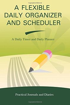 A Flexible Daily Organizer and Scheduler: A Daily Timer a... https://www.amazon.com/dp/1936881500/ref=cm_sw_r_pi_dp_x_Fn4pyb4W9B6MQ