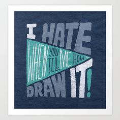 How to Draw it. Art Print by Chris Piascik - $17.00 YES!