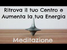 Ritrova il tuo centro e Aumenta la Tua Energia - Meditazione suoni bineurali 8d #carlolesma - YouTube Yoga Fashion, Case, Pilates, Zen, The Cure, Alternative, Stress, Audio, Mindfulness