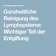 Ganzheitliche Reinigung des Lymphsystems: Wichtiger Teil der Entgiftung