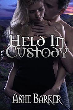 Erotic Romance Book - Held in Custody written by Ashe Barker | Read online free sample chapters