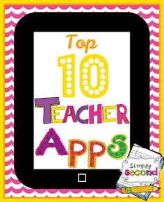 Top 10 Teacher Apps... Saving to look into Upad and Record of Reading Later