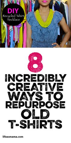 8 Incredibly Creative Ways To Repurpose Old T-Shirts