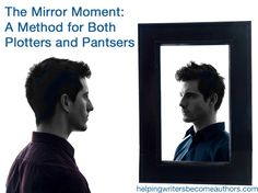 """Defining """"The Mirror Moment"""" when the Protagonist reflects on who they are at THE pivotal moment in their story."""