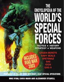 The Encyclopedia of the World's Special Forces by Mike Ryan, Chris Mann and Alexander Stilwell, Amber Books, is the most comprehensive guide available to special forces. Elite units are arranged by the type of mission that they specialise in. Each listing includes detailed and authoritative information about that unit and its tactics. The book will appeal to anyone interested in the special forces, with authoritative text written by experts in the field.