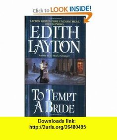 To Tempt a Bride (9780060502188) Edith Layton , ISBN-10: 0060502185  , ISBN-13: 978-0060502188 ,  , tutorials , pdf , ebook , torrent , downloads , rapidshare , filesonic , hotfile , megaupload , fileserve