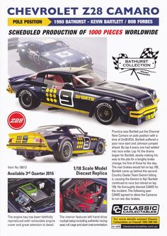 1:18 scale Kevin Bartlett and Bob Forbes #9 Nine Sports Chevrolet Z28 Camaro. 1980 Hardie Ferodo Bathurst 1000 Pole Position Winner. Model features opening doors, boot and bonnet to reveal detailed engine. Comes with certificate of authenticity. Scheduled Production of 1000. Due the 3rd quarter of 2016