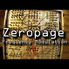 Stream Frequency Modulation by Zeropage from desktop or your mobile device