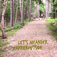 Let's meander... #happieroutside