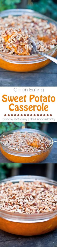 Clean Eating Sweet Potato Casserole is a delicious substitute for the traditional casserole you get on Thanksgiving. ~ https://www.thegraciouspantry.com