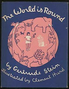 The World is Round by Getrude Stein / Clement Hurd via Ringo atelier