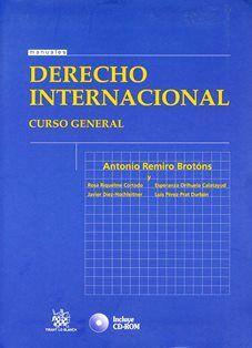 Derecho internacional : curso general / Antonio Remiro Brotóns ... [et al.]. 342.1 D3 2010