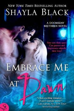 Embrace Me At Dawn (The Doomsday Brethren, Book 5) by Shayla Black