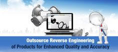 #Outsource #ReverseEngineering of #Products for Enhanced Quality and Accuracy