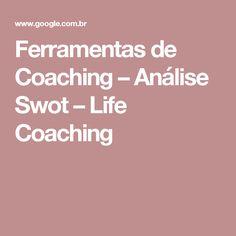 Ferramentas de Coaching – Análise Swot – Life Coaching