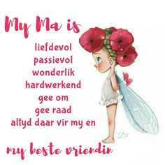 My Ma is liefdevol passievol wonderlik hardwerkend gee om gee raad altyd daar vir my en my beste vriendin Birthday Wishes, Birthday Cards, Quotations, Qoutes, Afrikaanse Quotes, Goeie More, Mothers Day Quotes, Creating A Business, Strong Quotes