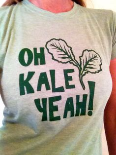 I have this shirt...wear it all the time!  Women's Foodie Oh Kale Yeah  tshirt in many sizes. by BadPickle, $20.00
