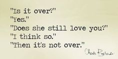 Does she still love you? YES. Then it's not over.