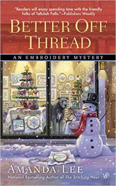 By Wendy Tyson National bestselling author Amanda Lee crafts another seamless mystery in BETTER OFF THREAD, her tenth novel in the Embroidery Mystery series. I Love Books, Good Books, My Books, Mystery Novels, Mystery Series, Mystery Thriller, Best Mysteries, Cozy Mysteries, Embroidery Shop