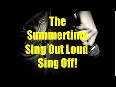 A July 2017 Sing Out Loud Sing Off Competition!