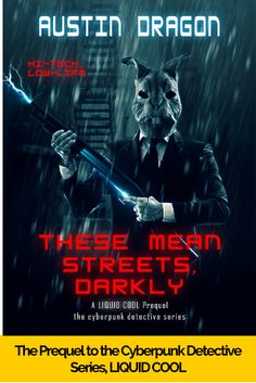 """Pin My Liquid Cool Prequel , """"These Mean Streets, Darkly"""""""