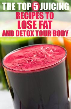 TOP 5 JUICING RECIPES TO LOSE FAT AND DETOX YOUR BODY
