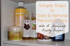 There's dangerous chemicals and toxins lurking in the personal care and beauty products you use every single day, how can you avoid them? Try these simple steps to safe and natural personal care – plus 18 homemade beauty recipes!