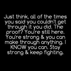 Stay strong loves. You can make it through these hard times, I believe in you, -Izzy, xx