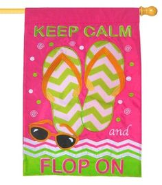 Keep Calm and Flop On Double Applique House Flag
