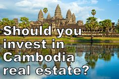 Why Cambodia real estate is a great investment?   1. Cambodia is among the few sane markets to invest in Southeast Asia  3. Tourism to Cambodia is growing