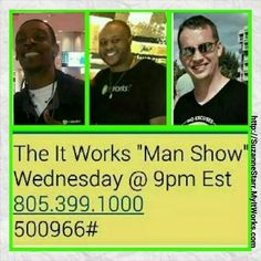 Listen up men and ladies who want their men involved with It Works Global, tomorrow at 9pm tune into The Man Show!  See how the men rock this business.  Suzanne 732-207-6819...Starr_sz@yahoo.com Http://SuzanneStarr.MyItWorks.com #ItWorksGlobal #wraps #itworks #itworksincome #debtfree #TheManShow #BetterTogether