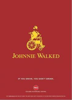 """""""Si bebes no conduzcas"""" Johnnie Walked. #publicidad #creatividad #originalidad #marketing #alcohol #coche #conducir"""