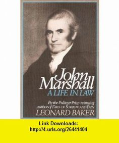 John Marshall - A Life In Law (9780020017004) Leonard Baker , ISBN-10: 0020017006  , ISBN-13: 978-0020017004 ,  , tutorials , pdf , ebook , torrent , downloads , rapidshare , filesonic , hotfile , megaupload , fileserve