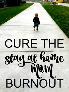 I'm not even a SAHM, but on the weekends my husband works I am and the burnout is real.