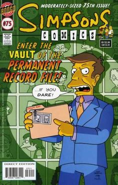 "Principal Seymour Skinner absolutely holding a hilarious file with a photo shows Bart, in a green background that features all fugitives shows the children of Springfield.Note: This was the first comic issue that shows the 2002 logo below the word with a font ""Playbill."" But this was the only comic issue to coincide with the 75th anniversary."