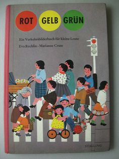 Rot Gelb Grün - Verkehrsbilderbuch für kleine Leute - 1965 - Bilderbuch