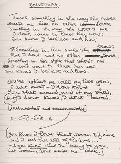 """George Harrison's handwritten lyrics for """"Something""""......my favorite.... absolute favorite. More than love it....it's perfect to me. ♥"""